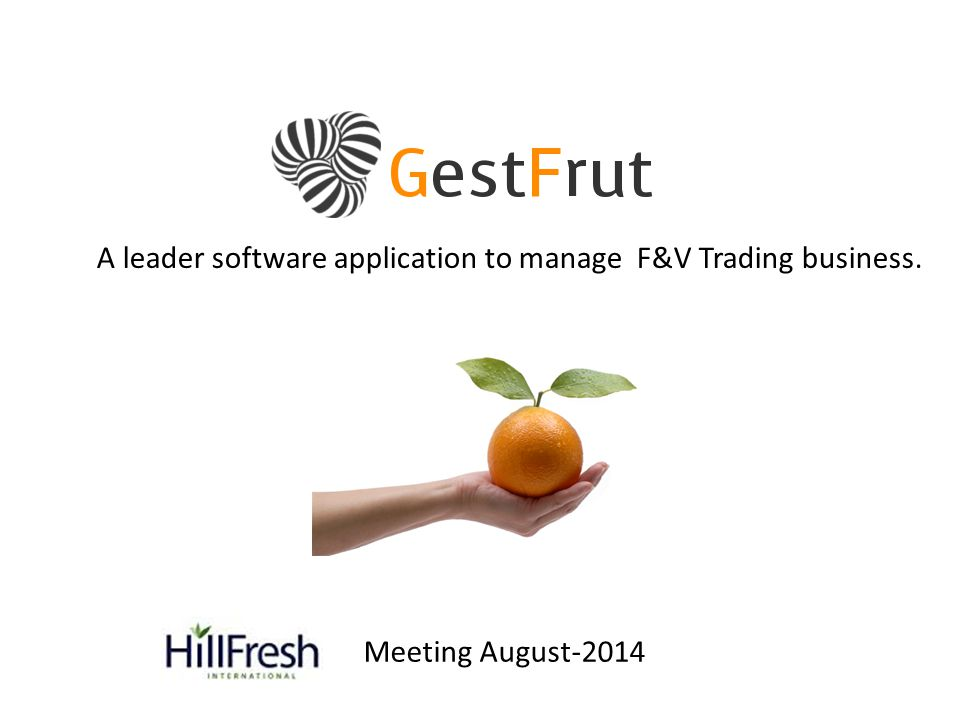 A leader software application to manage F&V Trading business. Meeting August-2014