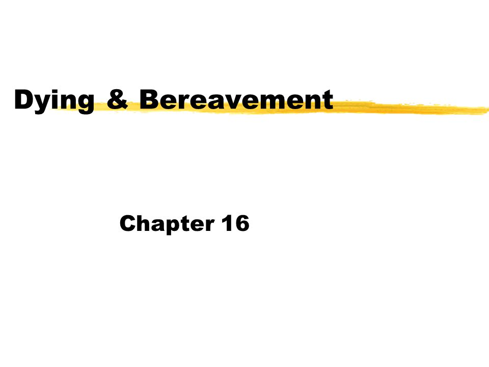 Dying & Bereavement Chapter 16