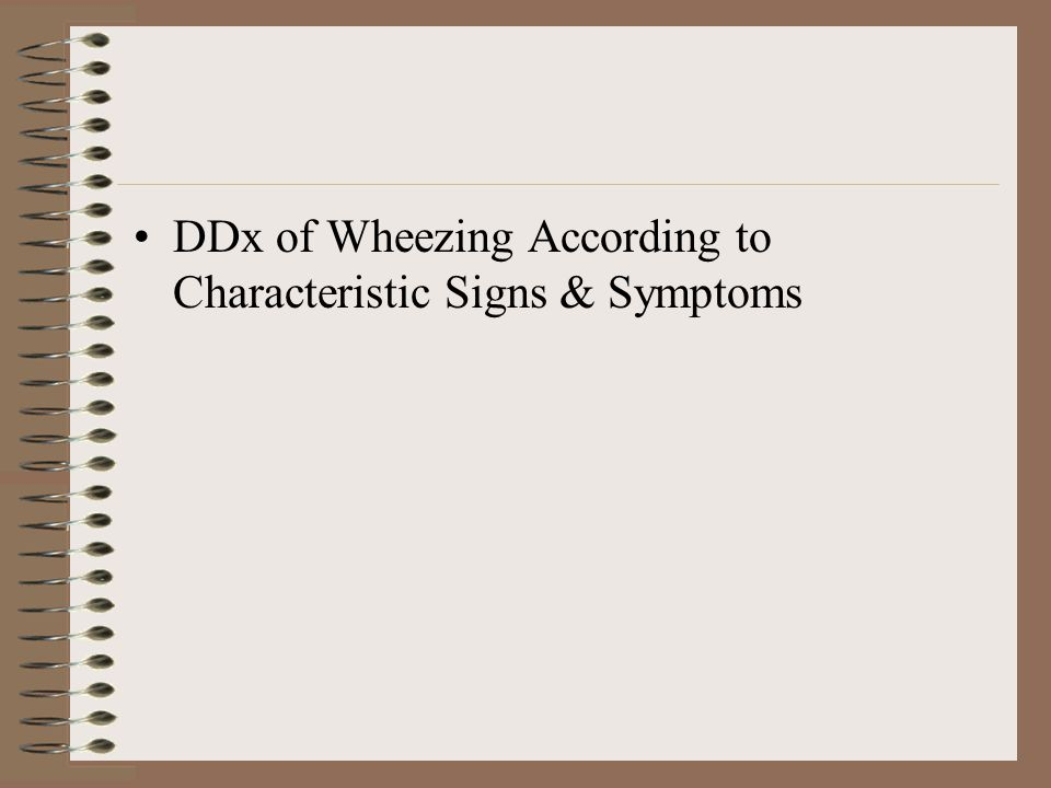 DDx of Wheezing According to Characteristic Signs & Symptoms