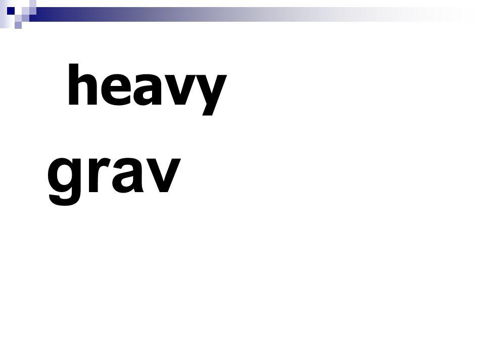 heavy grav