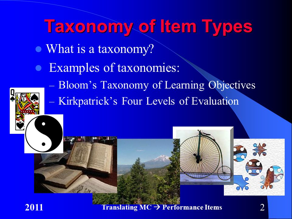 22011 Translating MC  Performance Items Taxonomy of Item Types What is a taxonomy.