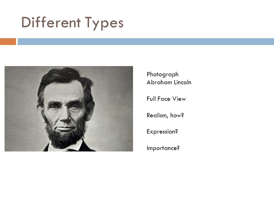 Different Types Photograph Abraham Lincoln Full Face View Realism, how Expression Importance