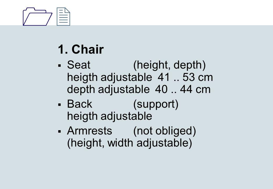 1212 2.Desk  Depth ≥ 80cm  Width ≥ 120 cm  Height 74..