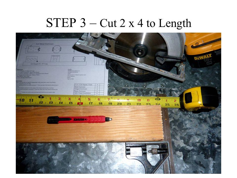 STEP 3 – Cut 2 x 4 to Length