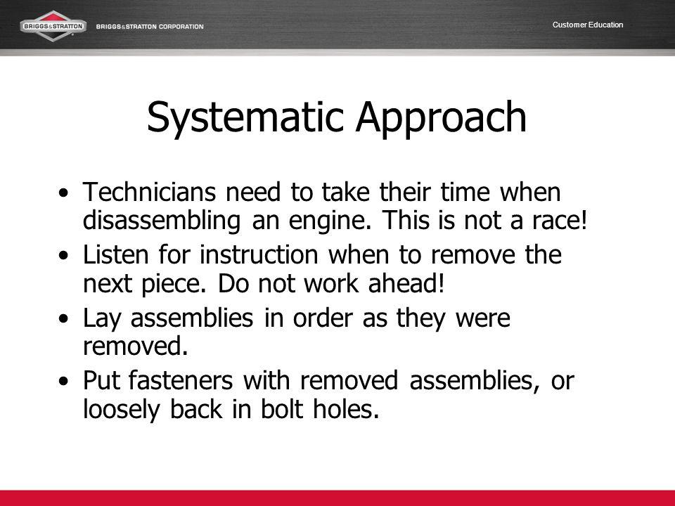 Customer Education Observe Valve Movement Pull on starter rope through all 4 strokes Observe movement of both valves