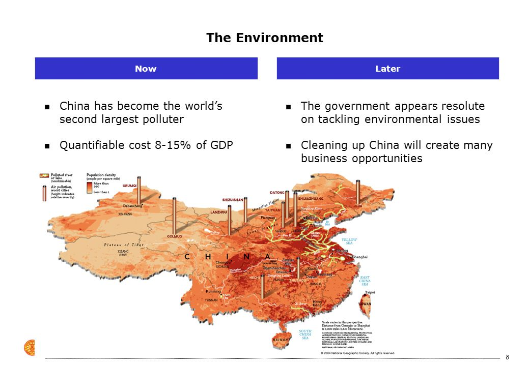 8 The Environment n The government appears resolute on tackling environmental issues n Cleaning up China will create many business opportunities Later n China has become the world's second largest polluter n Quantifiable cost 8-15% of GDP Now