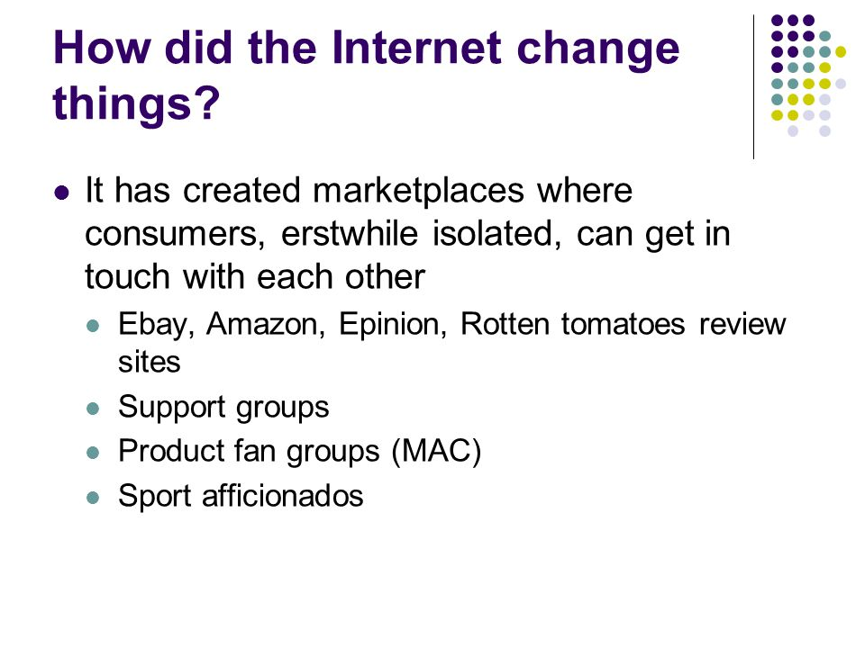 How did the Internet change things.