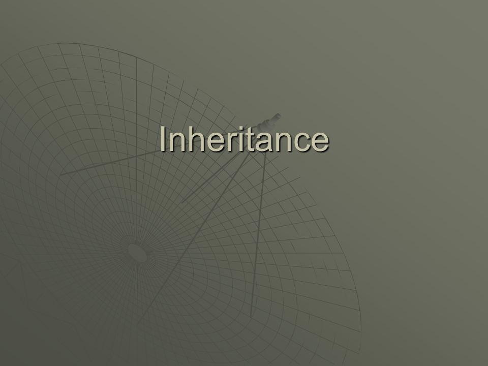 Inheritance  New class (derived class) is created from another class (base class).