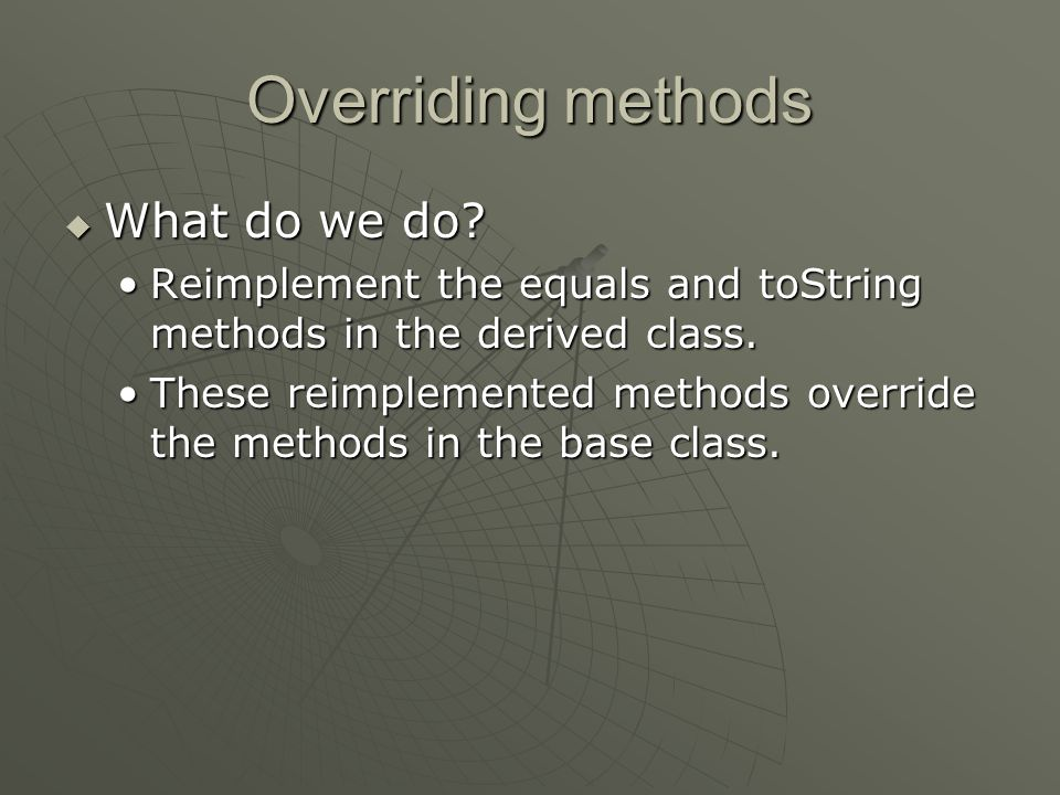 Overriding methods  Note: What does the keyword final mean when used with instance variables?What does the keyword final mean when used with instance variables.