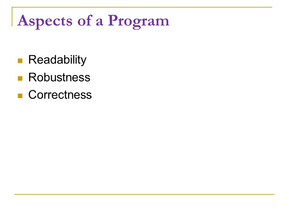 Aspects of a Program Readability Robustness Correctness