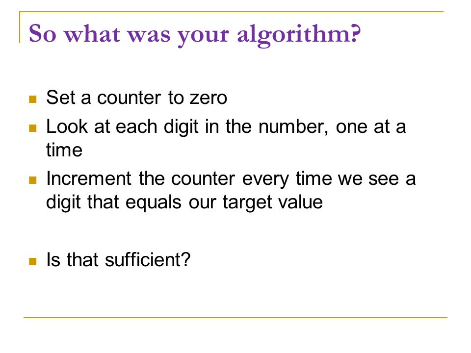 So what was your algorithm.