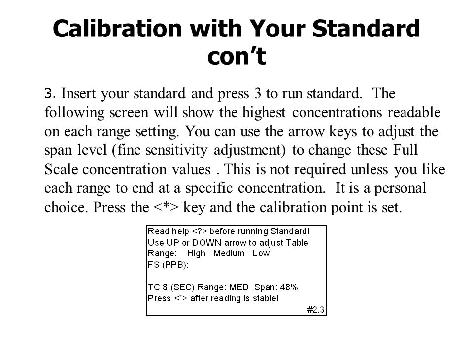 Calibration with Your Standard con't 3. Insert your standard and press 3 to run standard.
