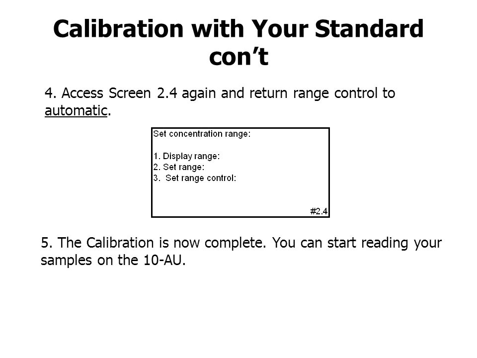 Calibration with Your Standard con't 4.