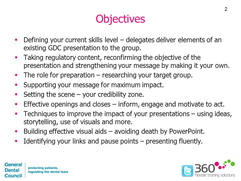 Objectives  Defining your current skills level – delegates deliver elements of an existing GDC presentation to the group.