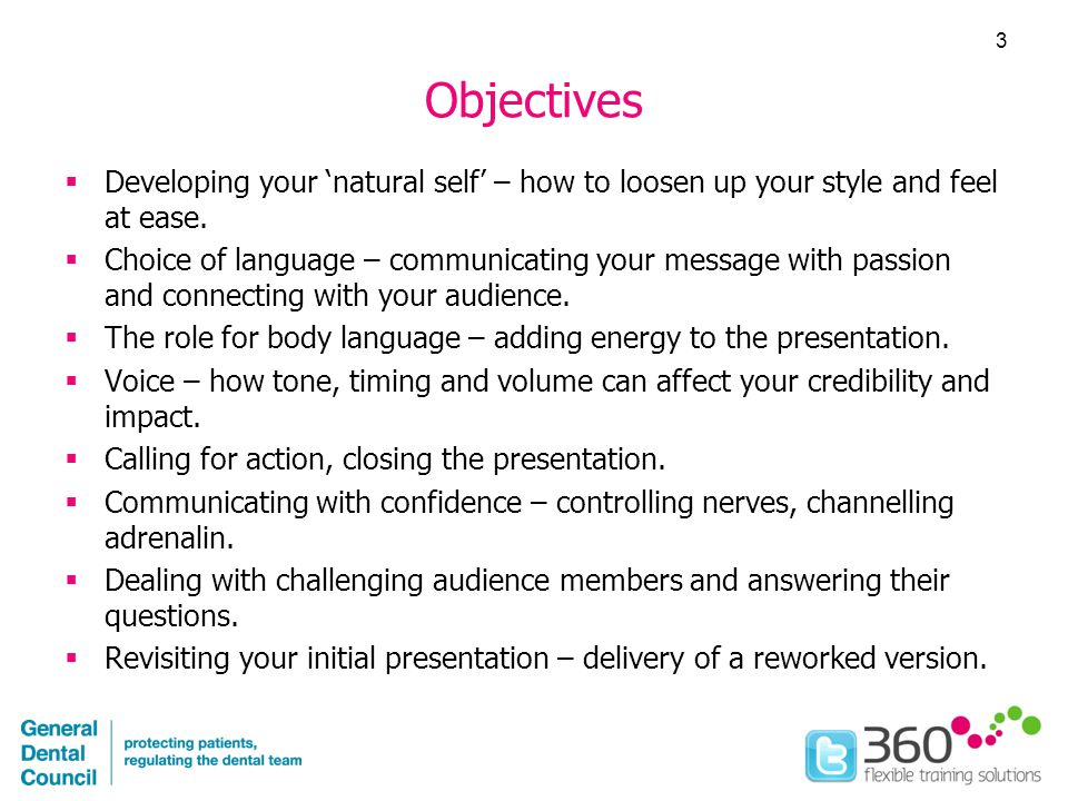 Objectives  Developing your 'natural self' – how to loosen up your style and feel at ease.
