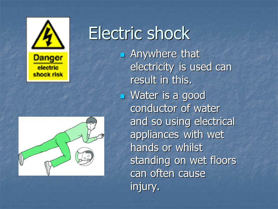 Electric shock Anywhere that electricity is used can result in this.