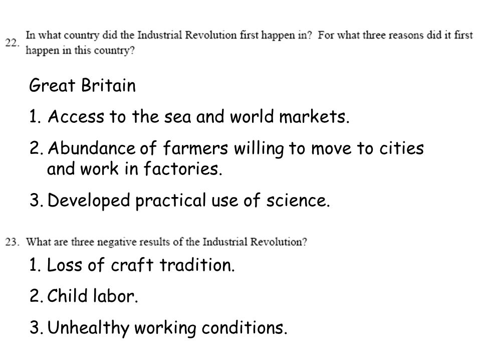 Great Britain 1.Access to the sea and world markets.