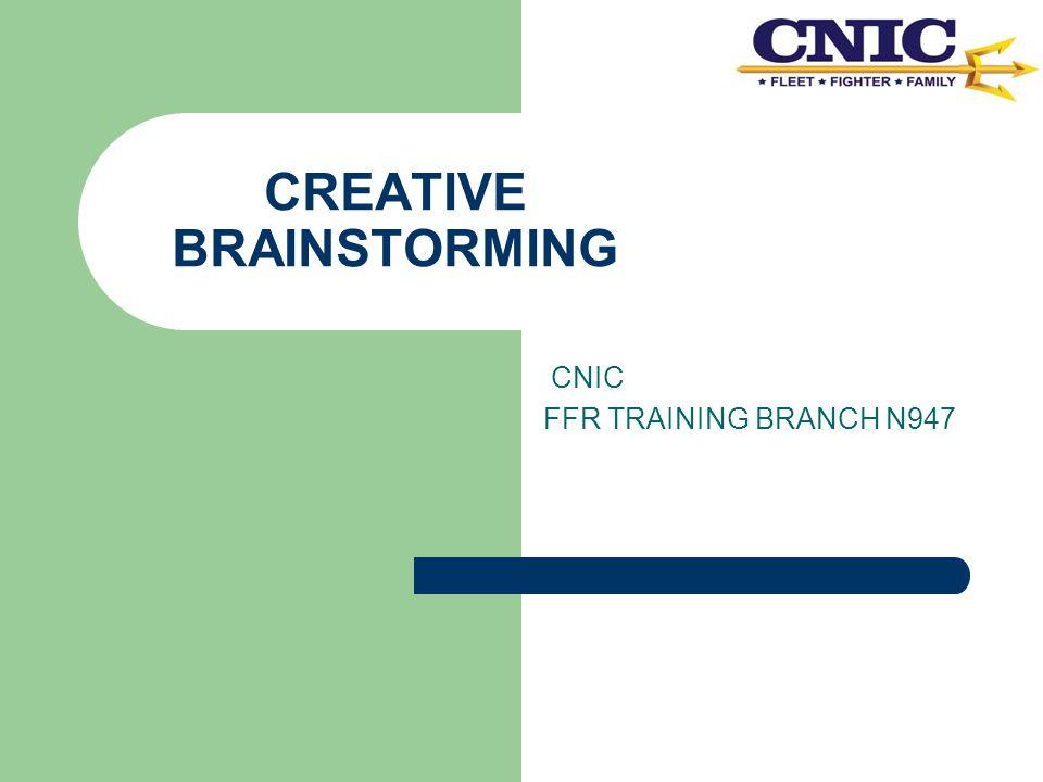 CREATIVE BRAINSTORMING CNIC FFR TRAINING BRANCH N947