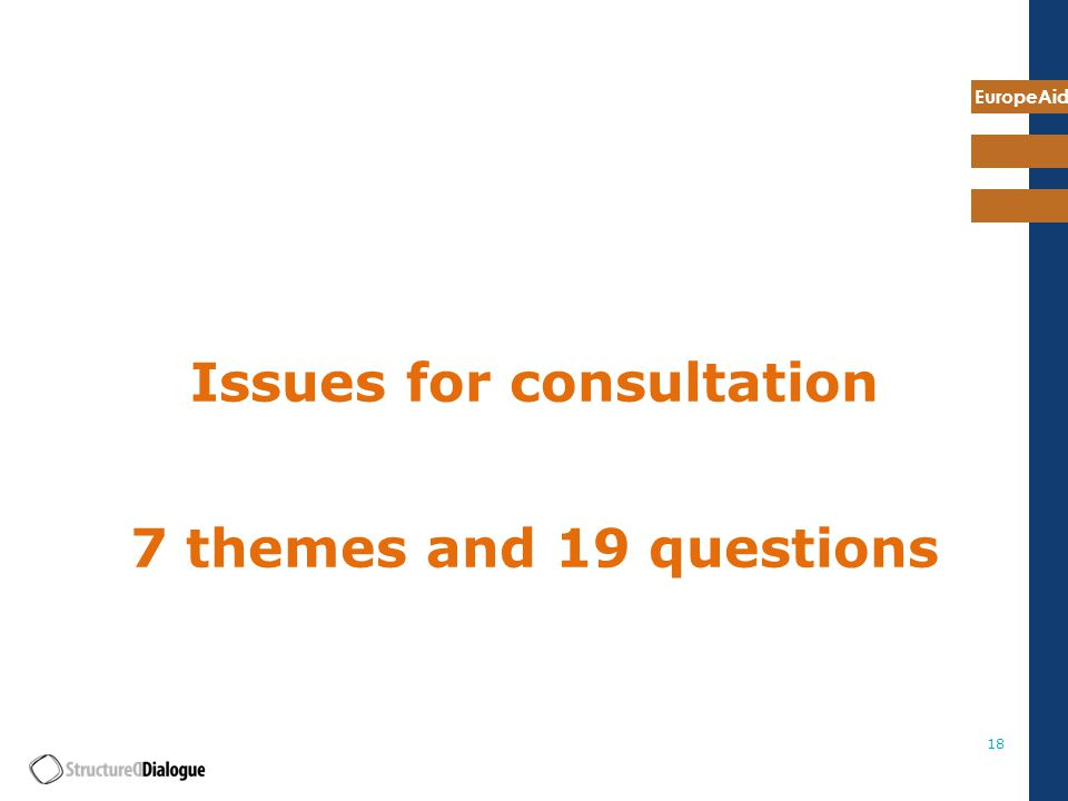 EuropeAid 18 Issues for consultation 7 themes and 19 questions
