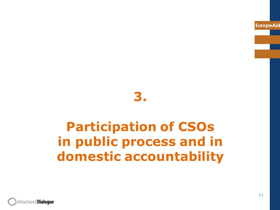 EuropeAid 21 3. Participation of CSOs in public process and in domestic accountability