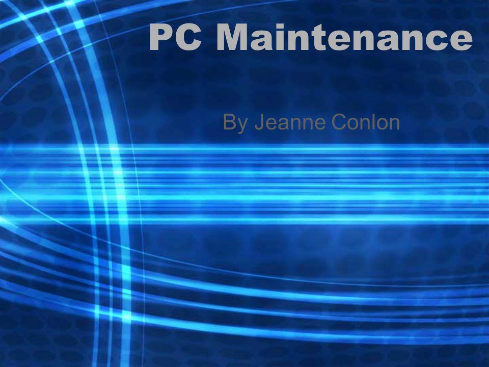 PC Maintenance By Jeanne Conlon
