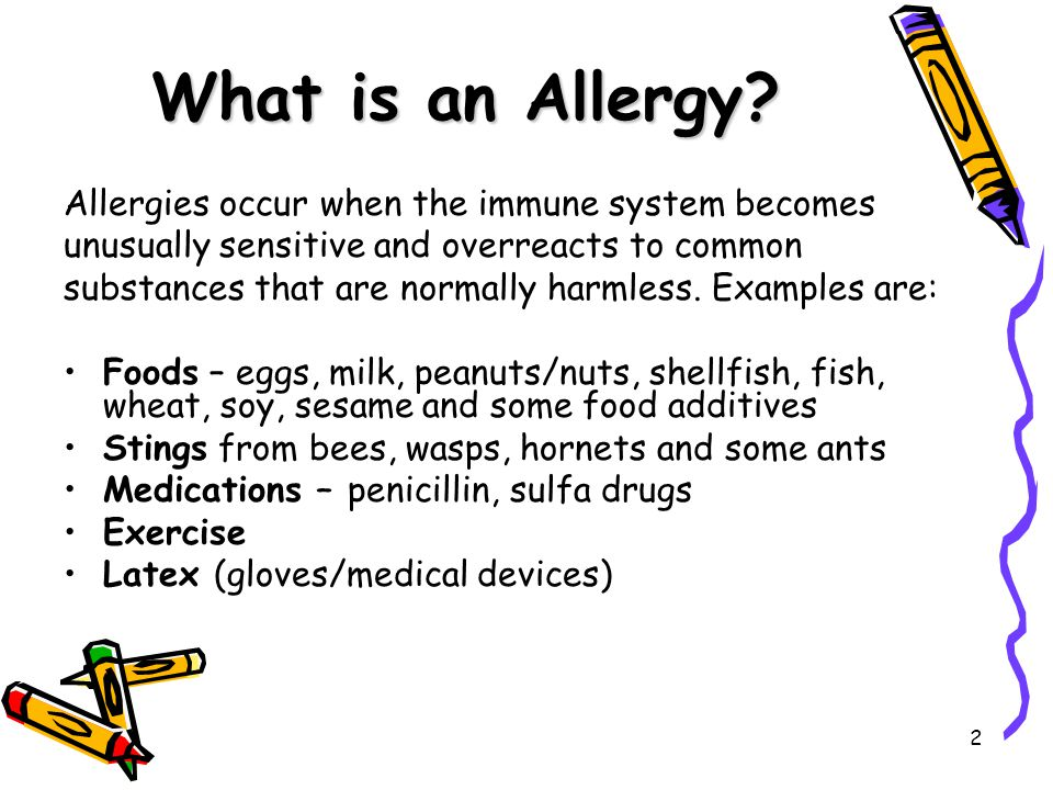 2 What is an Allergy? Allergies occur when the immune system becomes unusually sensitive and overreacts to common substances that are normally harmles