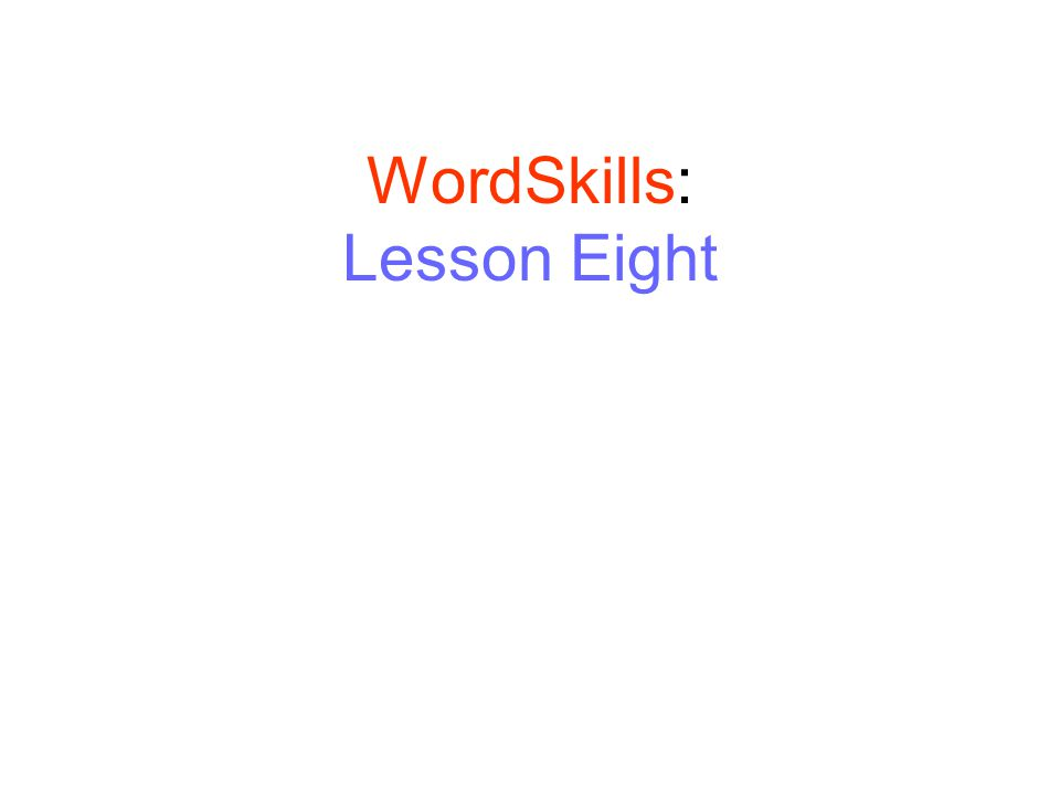 WordSkills: Lesson Eight