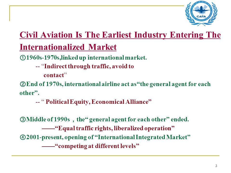 3 Civil Aviation Is The Earliest Industry Entering The Internationalized Market ① 1960s-1970s,linked up international market.