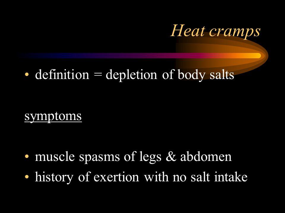 Heat emergencies Heat cramps Heat exhaustion Heat stroke
