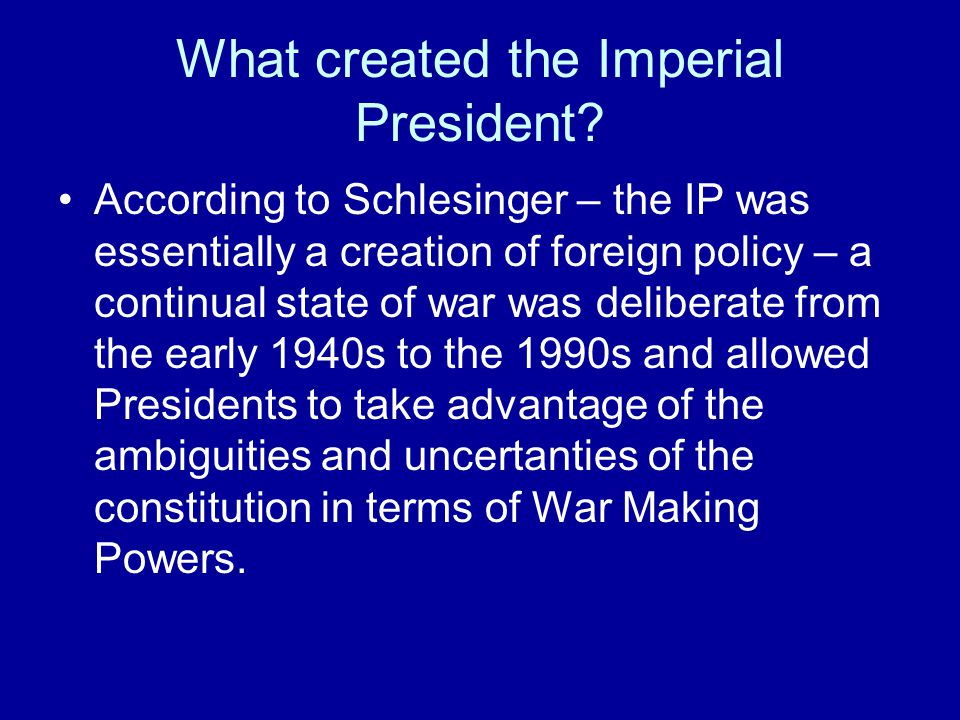 What created the Imperial President.