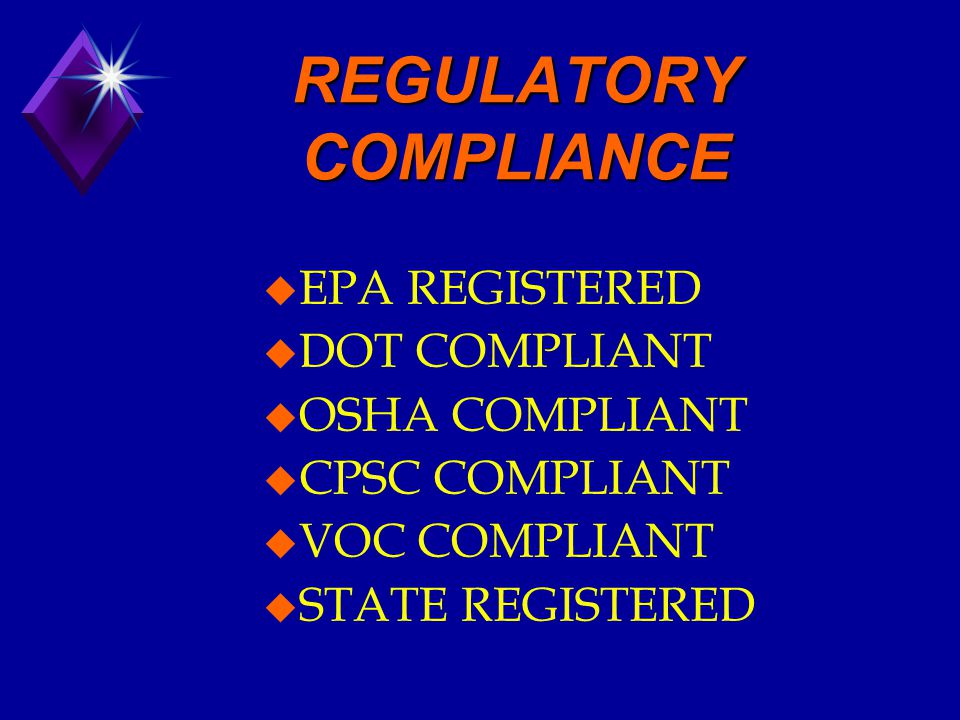 REGULATORY COMPLIANCE u EPA REGISTERED u DOT COMPLIANT u OSHA COMPLIANT u CPSC COMPLIANT u VOC COMPLIANT u STATE REGISTERED