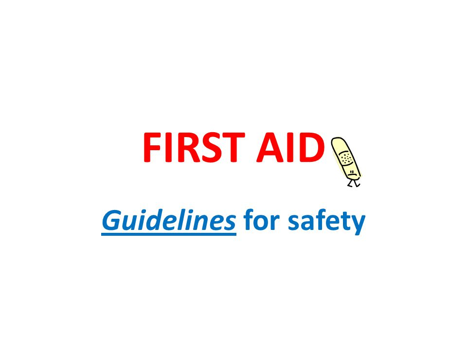 FIRST AID Guidelines for safety