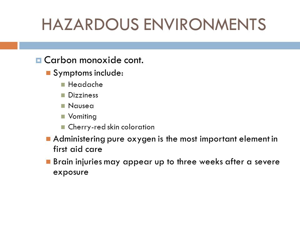 HAZARDOUS ENVIRONMENTS  Commonly found fire gases  Carbon monoxide (CO) More fire deaths occur from exposure to carbon monoxide than any other product of combustion Colorless Odorless Present at every fire Results from incomplete combustion Carbon monoxide combines with the blood's hemoglobin about 200 times more readily than oxygen causing oxygen to be excluded and eventually hypoxia will result.