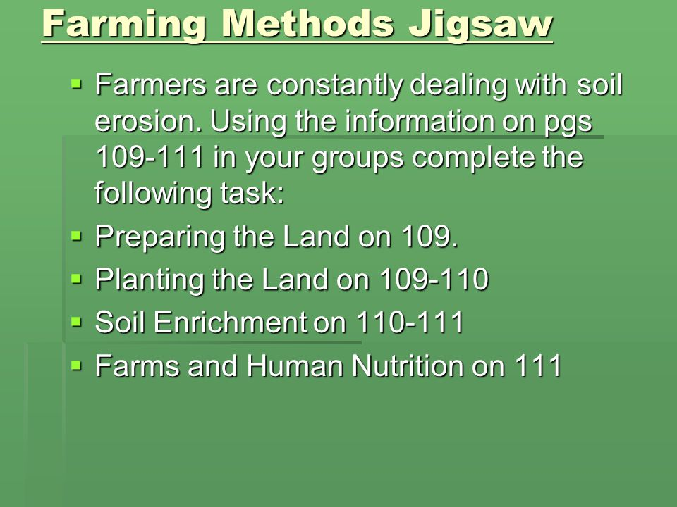 Farming Methods Jigsaw  Farmers are constantly dealing with soil erosion.