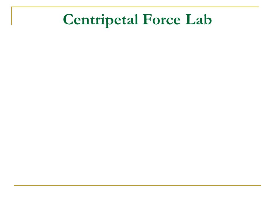 Centripetal Force Lab