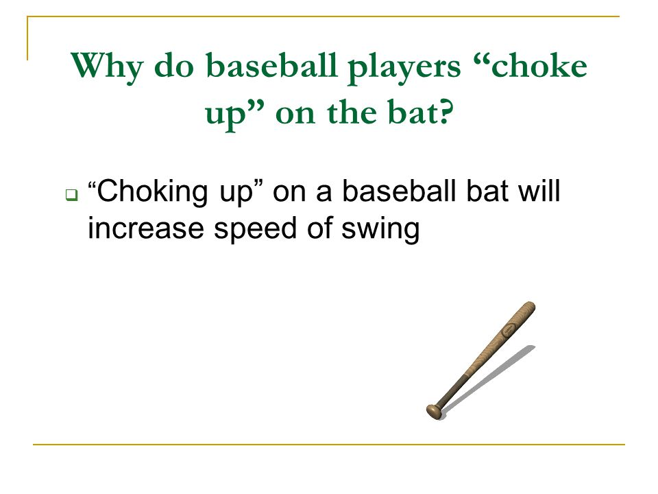Why do baseball players choke up on the bat.