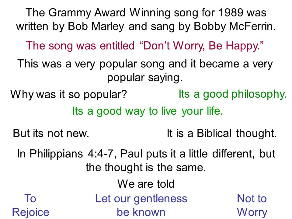 The Grammy Award Winning song for 1989 was written by Bob Marley and sang by Bobby McFerrin.