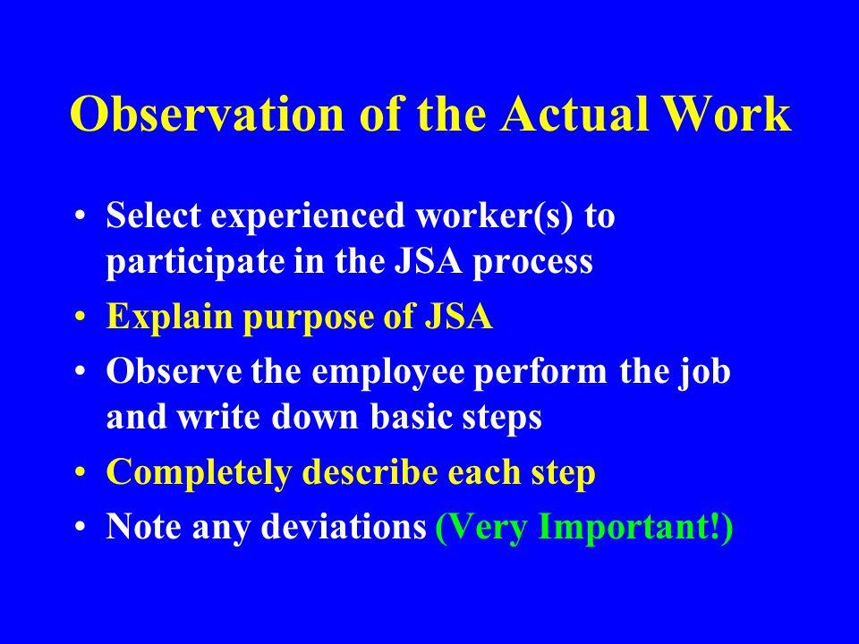 Job Safety Analysis Priorities New Jobs New Jobs Potential of Severe Injuries Potential of Severe Injuries History of Disabling Injuries History of Di