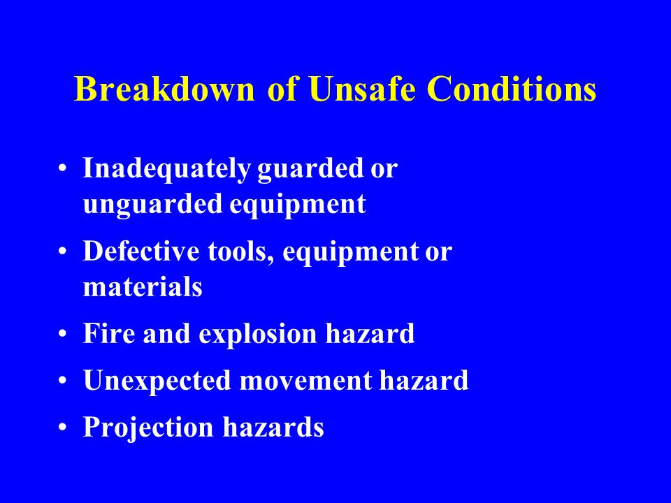 Indirect Causes Unsafe conditions – what material conditions, environmental conditions and equipment conditions contributed to the accident Unsafe Acts – what activities contributed to the accident