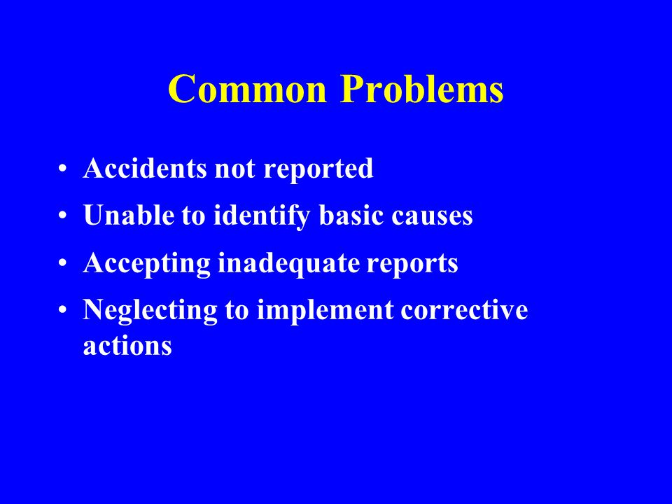 Accepting Inadequate Reports There is no surer way to destroy a program s effectiveness than to accept substandard work This immediately sends a signal to subordinates that accident investigation is not a high priority and does not receive significant attention from management