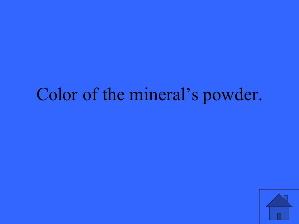 Color of the mineral's powder.