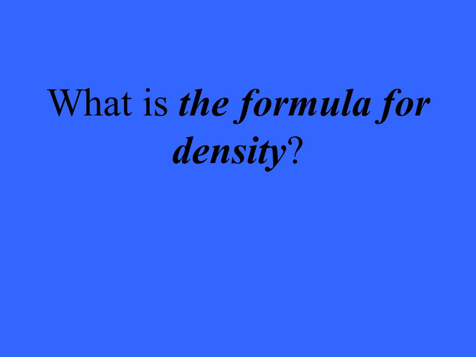 What is the formula for density