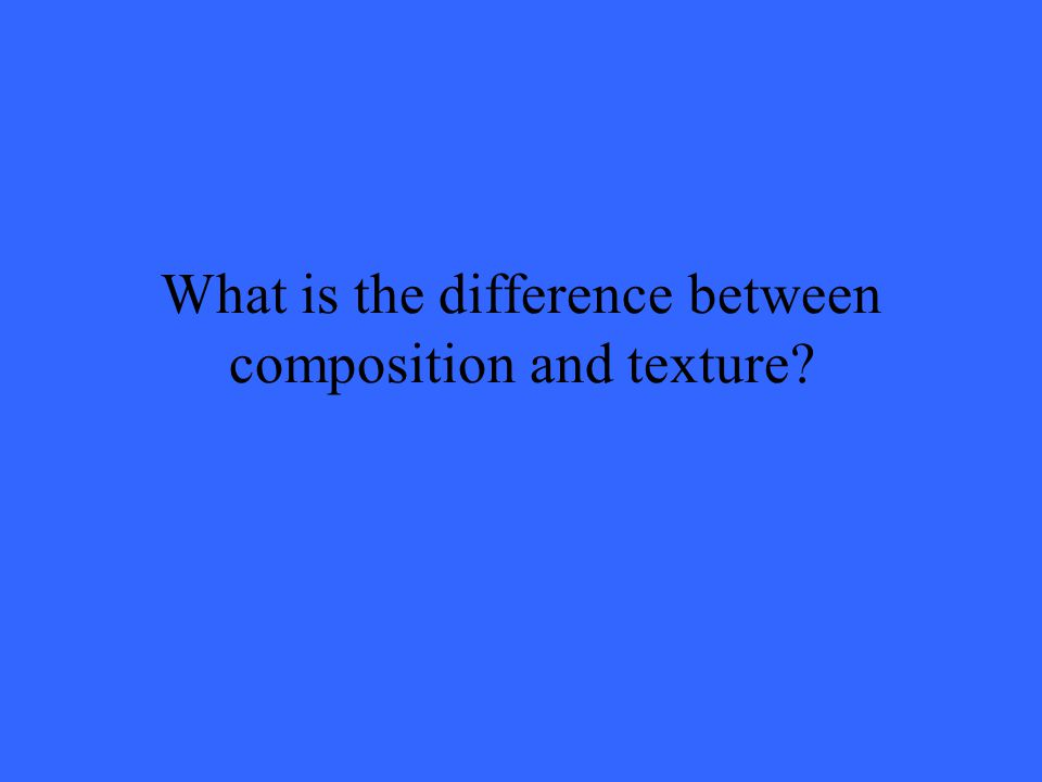 What is the difference between composition and texture