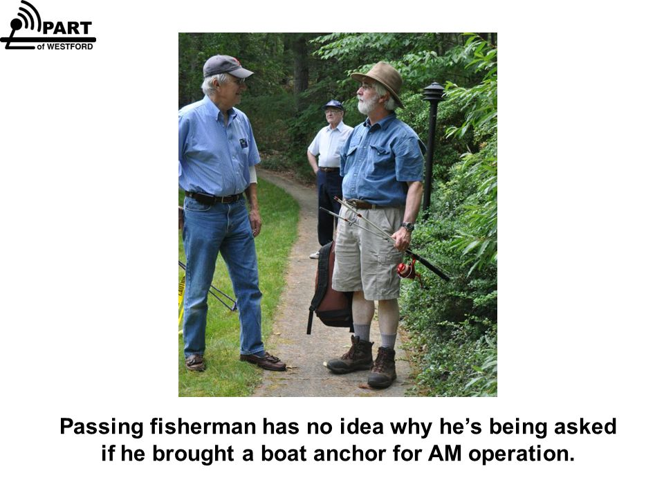 Passing fisherman has no idea why he's being asked if he brought a boat anchor for AM operation.