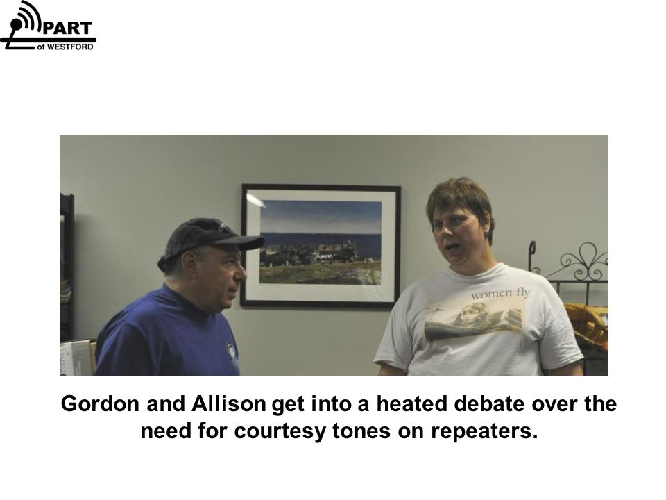 Gordon and Allison get into a heated debate over the need for courtesy tones on repeaters.