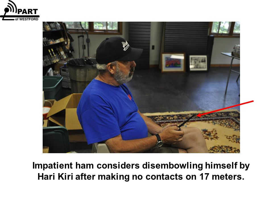 Impatient ham considers disembowling himself by Hari Kiri after making no contacts on 17 meters.