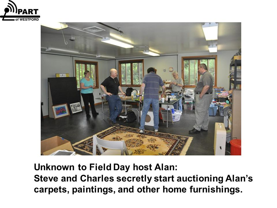 Unknown to Field Day host Alan: Steve and Charles secretly start auctioning Alan's carpets, paintings, and other home furnishings.