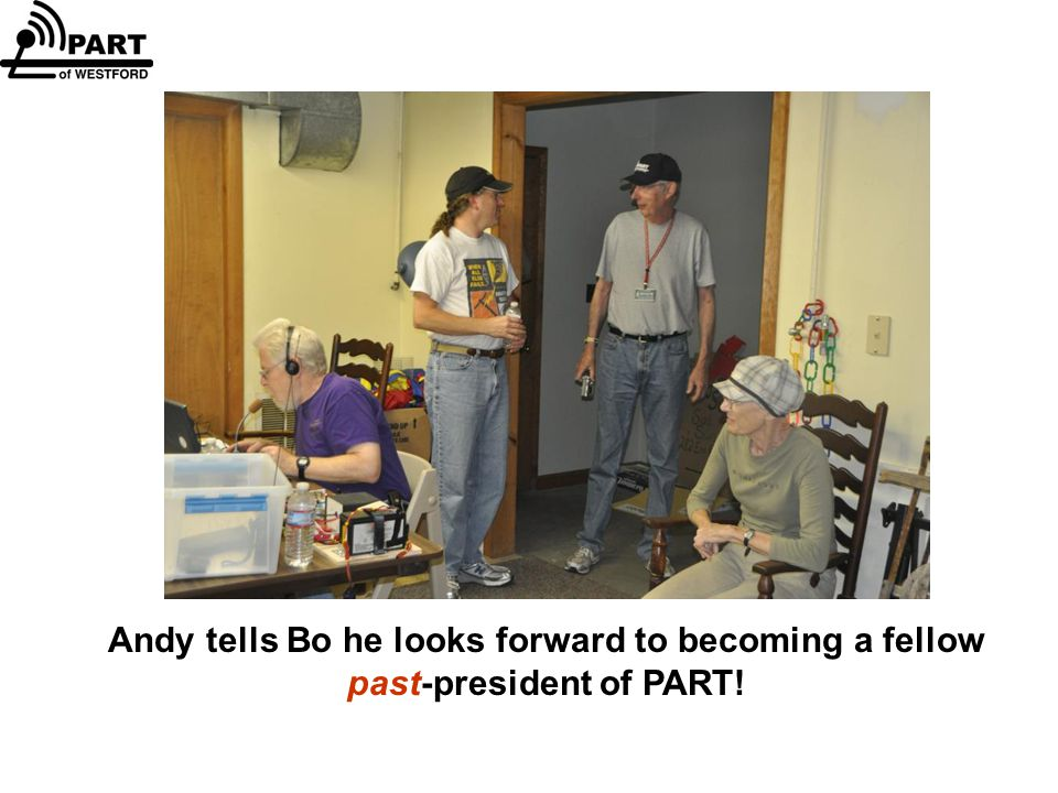 Andy tells Bo he looks forward to becoming a fellow past-president of PART!