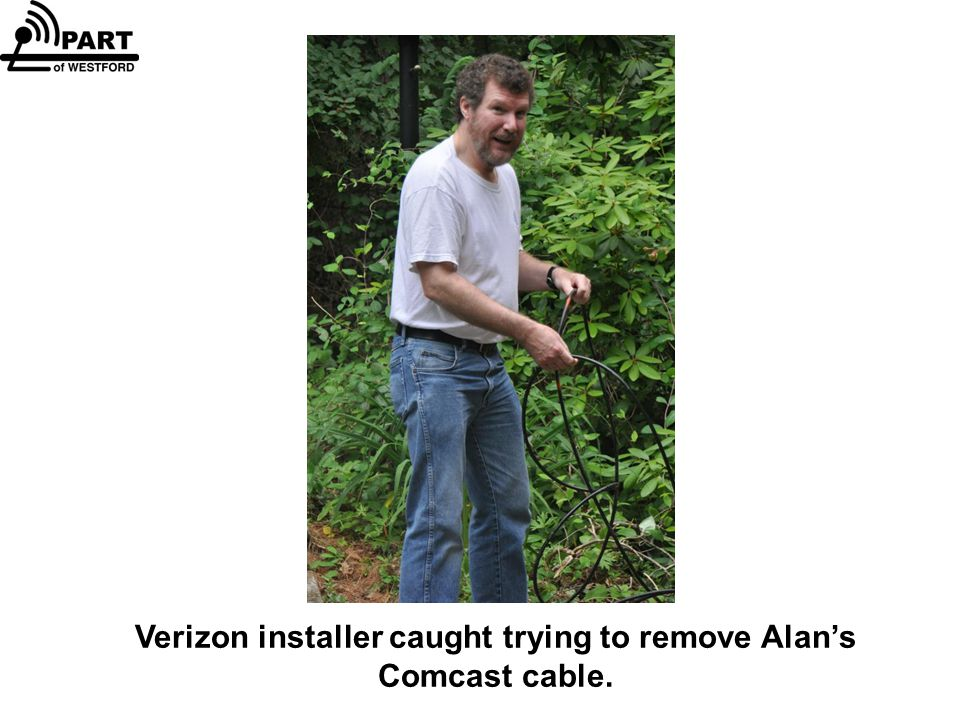 Verizon installer caught trying to remove Alan's Comcast cable.