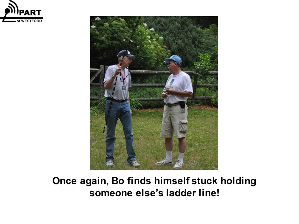 Once again, Bo finds himself stuck holding someone else's ladder line!